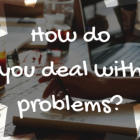 Question 24/31: How do you deal with problems?